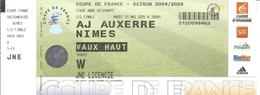Football Billet AJ AUXERRE / NIMES ( Coupe De France 2004/2005 - 1/2 Finale ) - Football
