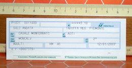 Tariffa Regionale Piemonte Ticket Biglietto Treno Fascia Km 46 Anno  2007 Casale Monferrato / Asti - Treni