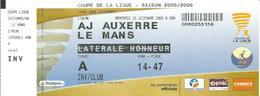 BILLET AJ AUXERRE / LE MANS ( Football Coupe De La Ligue 2005/2006 ) - Football