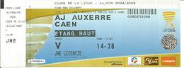 Billet A J AUXERRE / CAEN ( Football Coupe De La Ligue 2004/2005 ) - Football