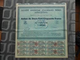 Société Anonyme JOANNARD FRERES - Action De 250 Francs Au Porteur (document Complet) - Actions & Titres