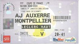 Billet AJ AUXERRE / MONTPELIER ( Football Coupe De France De Football 03/04 ) - Football