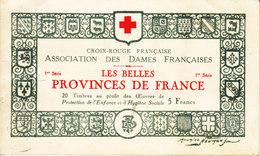 LES BELLES PROVINCES DE FRANCE - 1e SERIE - CARNET COMPLET - POUR LA CROIX ROUGE FRANCAISE. - Erinnophilie