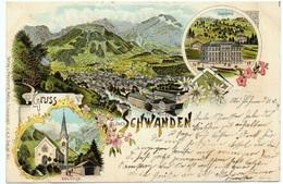 LITHO Gruss Aus Schwanden Gel. 1899 V. Mühlehorn - GL Glaris