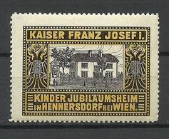 AUSTRIA Kaiser Franz Joseph Kinder Jubiläumsheim Hennersdorf Bei Wien Vignette MNH - Vignetten (Erinnophilie)