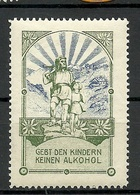 Germany Ca 1910 Gebt Den Kindern Kein Alkohol Vignette Propagandamarke MNH - Vignetten (Erinnophilie)