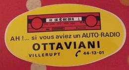 Autocollant Ah!... Si Vous Aviez Un Auto-radio Ottaviani. Villerupt. Vers 1960-70 - Stickers
