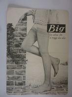 """Stampato Pubblicitario """"BIG La Calza Che Regge Da Sola"""" Anni '60 - Pubblicitari"""