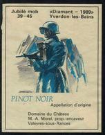 Rare // Etiquette De Vin //  Militaire  //  Pinot-Noir, Jubilé Mob 39-45  Diamant-1989 - Militaire