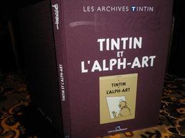 """Tintin    Livre Avec ,  Les Archives Tintin Avec """" L'Alpha - Art """" 120 Pages  ( Voir Scan Pour Détailles ) - Tintin"""