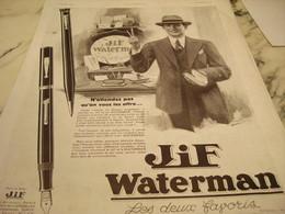 ANCIENNE PUBLICITE N ATTENDEZ PAS JIF  WATERMAN  1930 - Autres Collections
