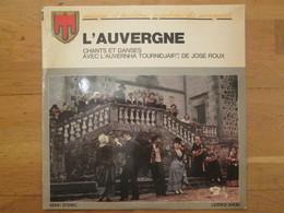Disque Vinyle  L Auvergne  Chants Et Danses Avec  L'AUVEHHA TOURNIDJAIRE De José Roux - Country En Folk