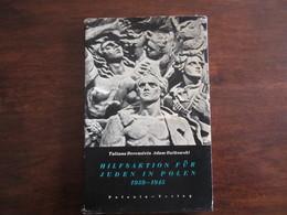 HILFSAKTION FUR JUDEN IN POLEN 1939 1945 TATIANA BERENSTEIN ADAM RUTKOWSKI - 5. Guerres Mondiales