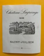 9553 - Château Lagrange 1936  St-Julien Petite étiquette - Bordeaux