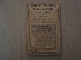 CARTE ROUTIERE TARIDE N°25 ALSACE-LORRAINE - Strassenkarten
