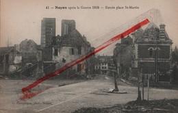 (Oise) Noyon - 60 - Militaria : 1918, Entrée Place Saint-Martin - Noyon