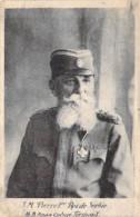 FAMILLES ROYALES Royal Families - S.M. PIERRE 1er ROI De SERBIE - CPA - Serbia Serbien Servië - Familles Royales