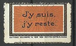 FRANKREICH France J'y Suis, J`y Reste Vignette (*) - Erinnophilie