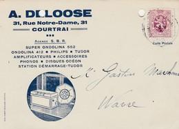 Courtrai , ,carte Publicité , A. Deloose , S.B.R. Super Ondolina 552 ,412, Philips , Tudor , Amplificateur ,disque Odèon - Kortrijk