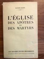Daniel-Rops - L'Eglise Des Apôtres Et Des Martyrs - Dédicacé - Books, Magazines, Comics