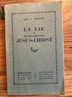 La Vie De Notre-Seigneur Jésus-Christ - Abbé Fresse - Religion