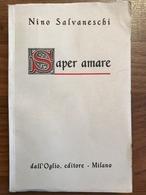 Nino Salvaneschi - Saper Amare - Livres, BD, Revues