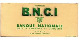 Buvard B.N.C.I Banque Nationale Pour Le Commerce Et L'Industrie Yvetot - Banque & Assurance