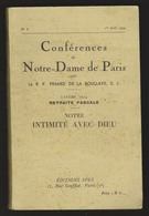 CONFERENCES DE ND De Paris - R.P Pinard De La Boullaye - Carême 1934 - Notre Intimité Avec Dieu - Religión