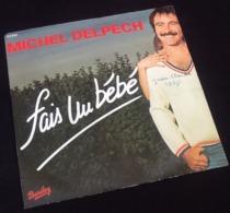 Vinyle 45 Tours Michel Delpech  Fais Un Bébé (1977) - Vinyles