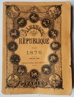 ALMANACH DE LA REPUBLIQUE POUR 1876 - GUSTAVE GRAUX - LIBRAIRIE ILLUSTREE - PARIS - 128 PAGES - Calendriers