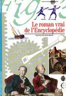 Le Roman Vrai De L'Encyclopédie Par François Moreau (ISBN 2070531139 EAN 9782070531134) - Encyclopédies