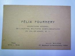 CARTE De VISITE De Félix  FOURNERY  Secrétaire Général De L'Hôpital Militaire Complémentaire Du Val-de-Grâce  PARIS - Cartes De Visite