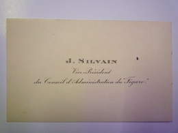 """CARTE De VISITE De J. SILVAIN  Vice-Président Du Conseil D'Administration Du  """" FIGARO """"   XXXX - Cartes De Visite"""