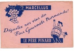 Buvard Marcellus Le Père Pinard Dégustez Nos Vins Des Fins Gourmets Normands Tonneau Raisin - Alimentaire