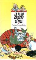 Jeunesse : La Plus Grosse Bêtise Dédicacé Par Évelyne Brisou Pellen (ISBN 2700226046 EAN 9782700226041) - Books, Magazines, Comics