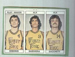 DEBONIS,BARIVIERA,SACCHETTI,FERNET TONIC....PALLACANESTRO....VOLLEY BALL...BASKET EDIS - Trading Cards