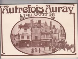 Autrefois Auray - Ville Avant 1914 -plaquette 51 Reproductions Cartes Postales-coll Morvan Kidna Le Dore Clenet Lorho - Auray