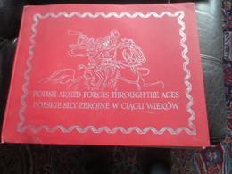 Polish Armed Forces Through The Ages: Foreword: Lt.-Gen M. Kukiel, LONDRES 1944- BELLE  DEDICACE DE FRERES D'ARMES - English
