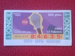 CUPÓN DE ONCE SPANISH LOTTERY CIEGOS SPAIN LOTERÍA BLIND LOTERIE BOMBILLA PHILIPS LIGHTBULB LUZ ELÉCTRICA AMPOULE LAMPE - Billetes De Lotería