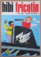 "Edition 1980 BIBI FRICOTIN Et "" LE NAUTILUS "" - Bibi Fricotin"