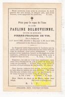 DP Pauline Delhuveinne Delhuvenne ° Deerlijk 1827 † Helkijn 1891 X Pierre F. De Vos Devos / Espierres-Helchin - Images Religieuses