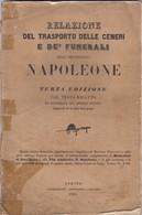 9132-RELAZIONE DEL TRASPORTO DELLE CENERI E DE' FUNERALI DELL'IMPERATORE NAPOLEONE-1844 - Libri, Riviste, Fumetti