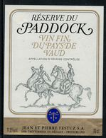 Rare // Etiquette De Vin // Chevaux //  Vin Du Pays De Vaud, Réserve Du Paddock - Chevaux