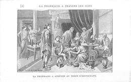 PHARMACIE  - PHARMACIEN- THEME; LA PHARMACIE à TRAVERS LES ÂGES - A ATHENE AU TEMPS D'HIPPOCRATE -TRES BEL ETAT - Health