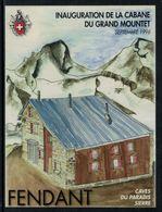 Rare // Etiquette De Vin // Montagne // Fendant, Inauguration De La Cabane Du Grand Mountet - Montagnes