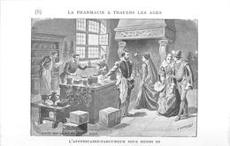 PHARMACIE  - PHARMACIEN- THEME; LA PHARMACIE à TRAVERS LES ÂGES - L'APOTHICAIRES PARFUMEUR SOUS HENRI III -TRES BEL ETAT - Health