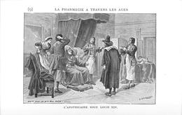 PHARMACIE  - PHARMACIEN- THEME; LA PHARMACIE à TRAVERS LES ÂGES - L'APOTHICAIRES SOUS LOUIS XIV -TRES BEL ETAT - Health