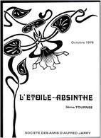L ETOILE ABSINTHE 1979 SOCIETE DES AMIS D ALFRED JARRY 3e TOURNEE JEHAN RICTUS JOSEPHIN PELADAN JULES BARBEY D AUREVILLY - Livres, BD, Revues