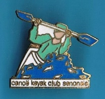 PIN'S //    ** CANOË KAYAK / CLUB SENONAIS ** . (Fraisse) - Kano