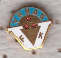 PIN   SFRJ    FC--VRBAS - Soccer